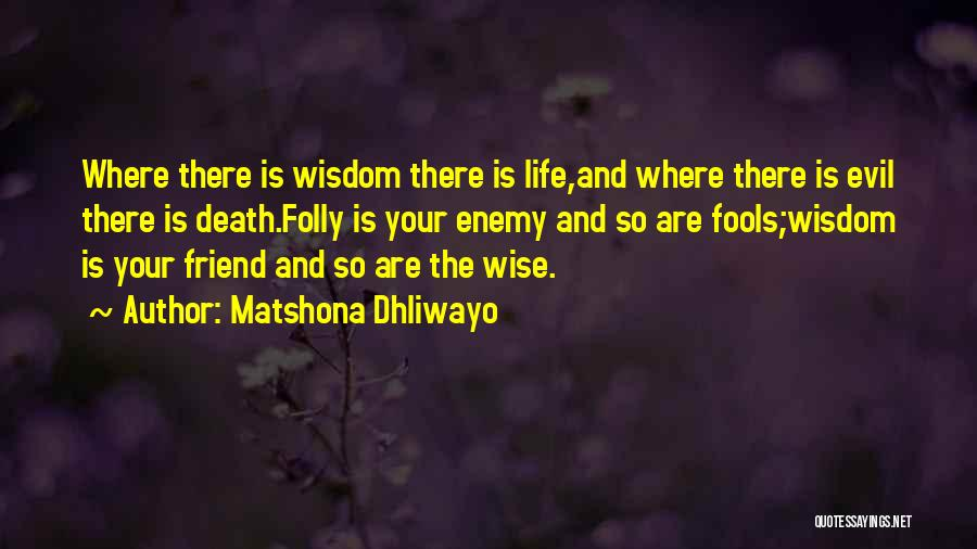 Friend Till Death Quotes By Matshona Dhliwayo