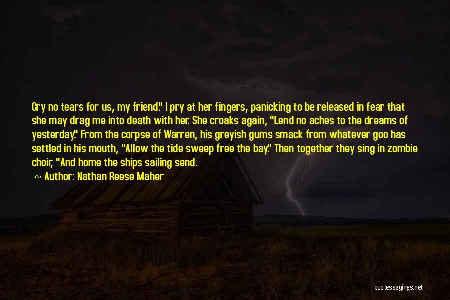 Friend Till Death Quotes By Nathan Reese Maher