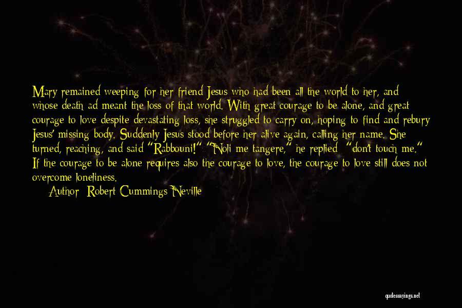 Friend Till Death Quotes By Robert Cummings Neville