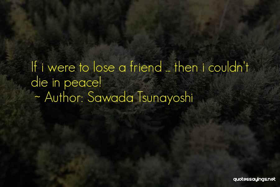 Friend Till Death Quotes By Sawada Tsunayoshi