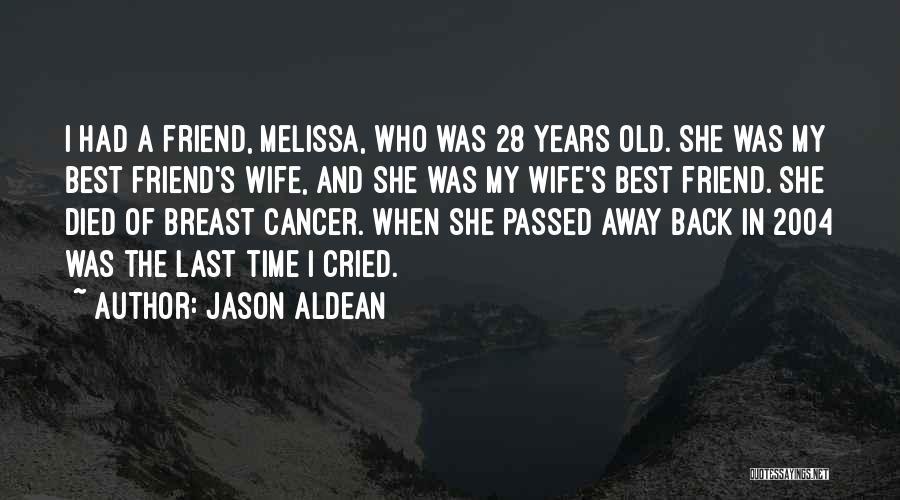 Friend Who Passed Away Quotes By Jason Aldean