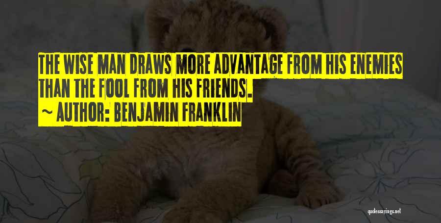 Friends Advantage Quotes By Benjamin Franklin