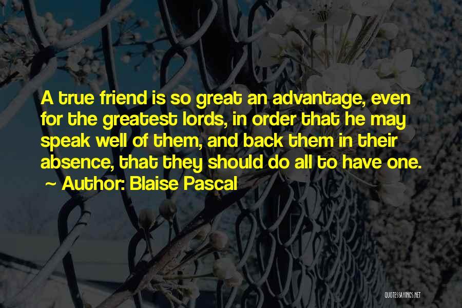 Friends Advantage Quotes By Blaise Pascal