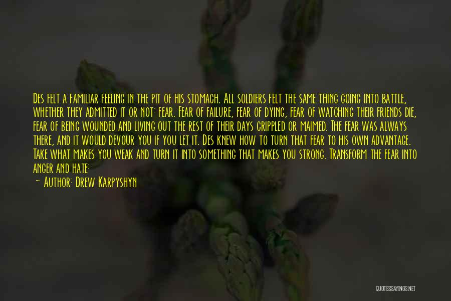 Friends Advantage Quotes By Drew Karpyshyn