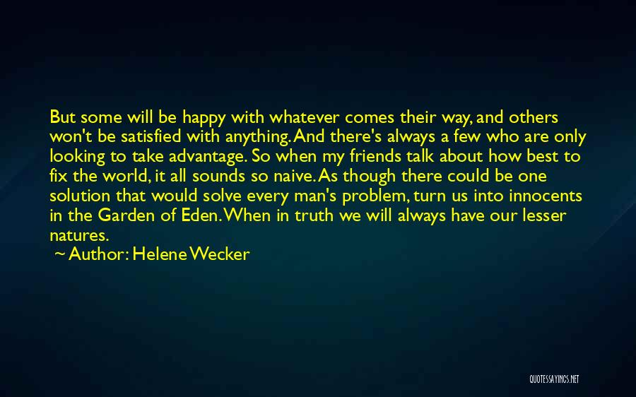 Friends Advantage Quotes By Helene Wecker