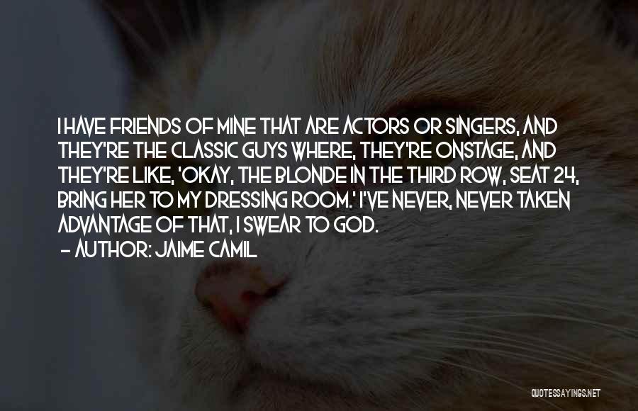 Friends Advantage Quotes By Jaime Camil