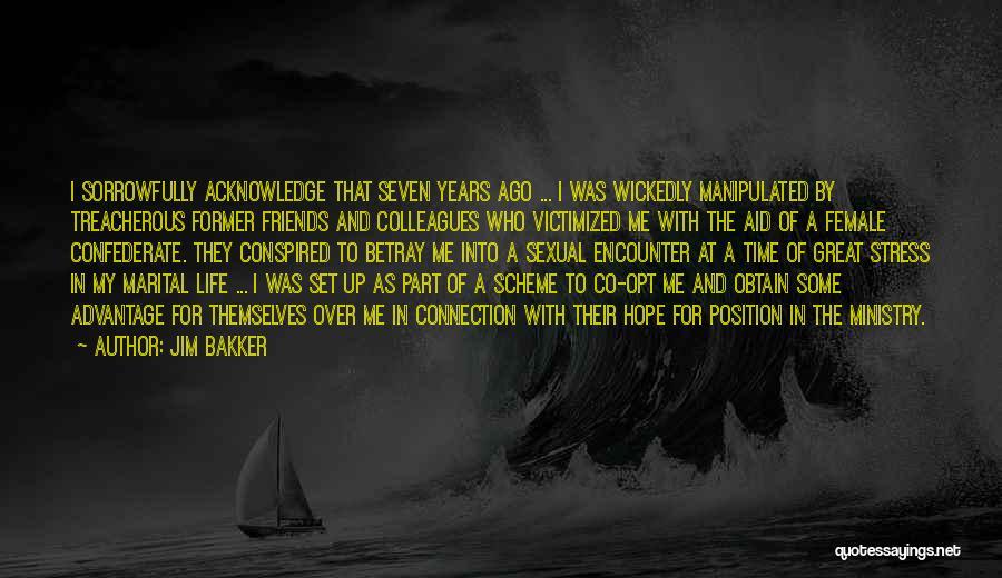 Friends Advantage Quotes By Jim Bakker
