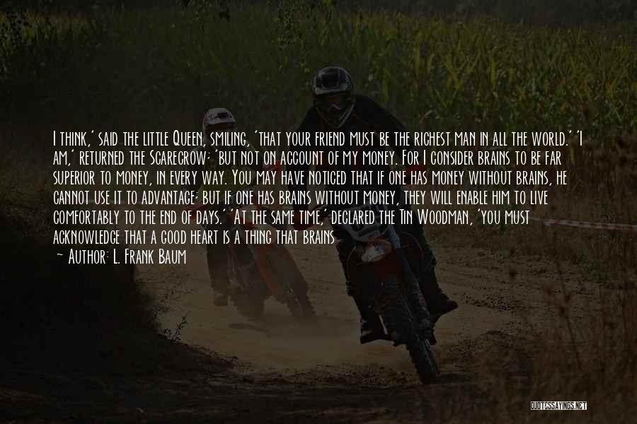 Friends Advantage Quotes By L. Frank Baum