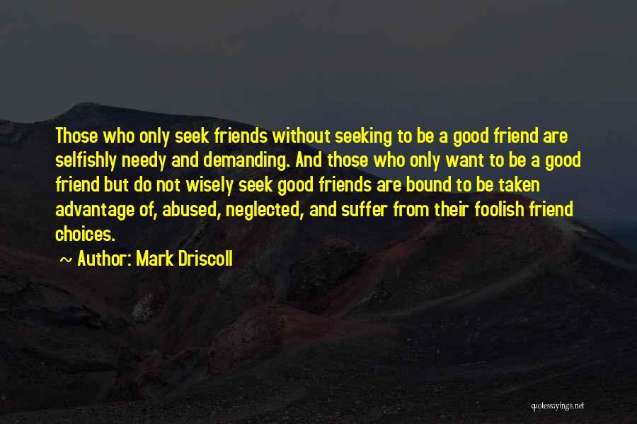 Friends Advantage Quotes By Mark Driscoll