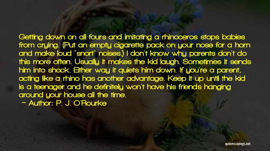 Friends Advantage Quotes By P. J. O'Rourke