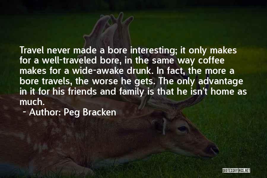 Friends Advantage Quotes By Peg Bracken