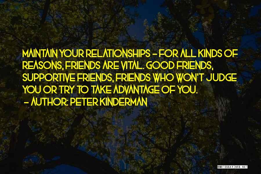 Friends Advantage Quotes By Peter Kinderman
