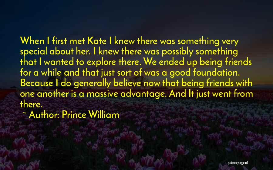 Friends Advantage Quotes By Prince William