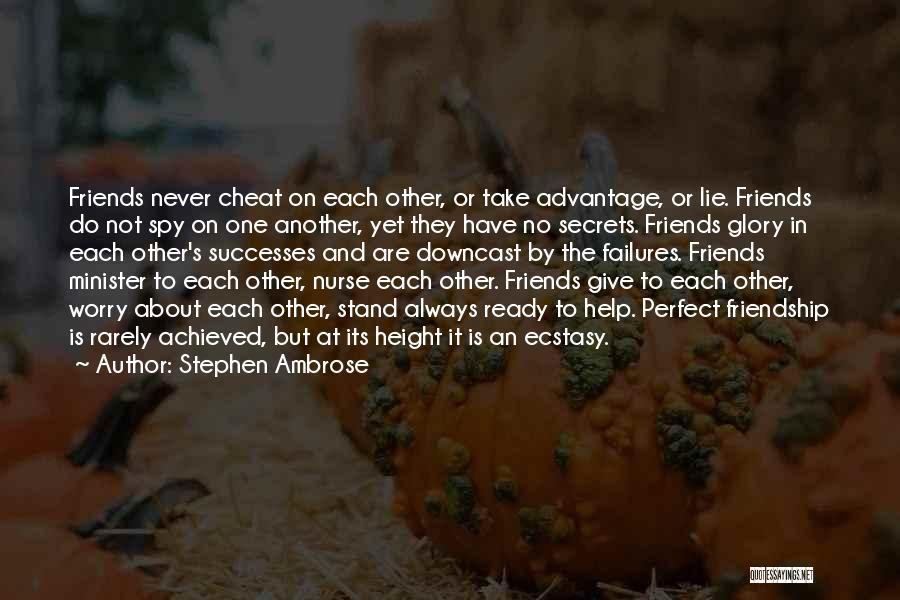 Friends Advantage Quotes By Stephen Ambrose