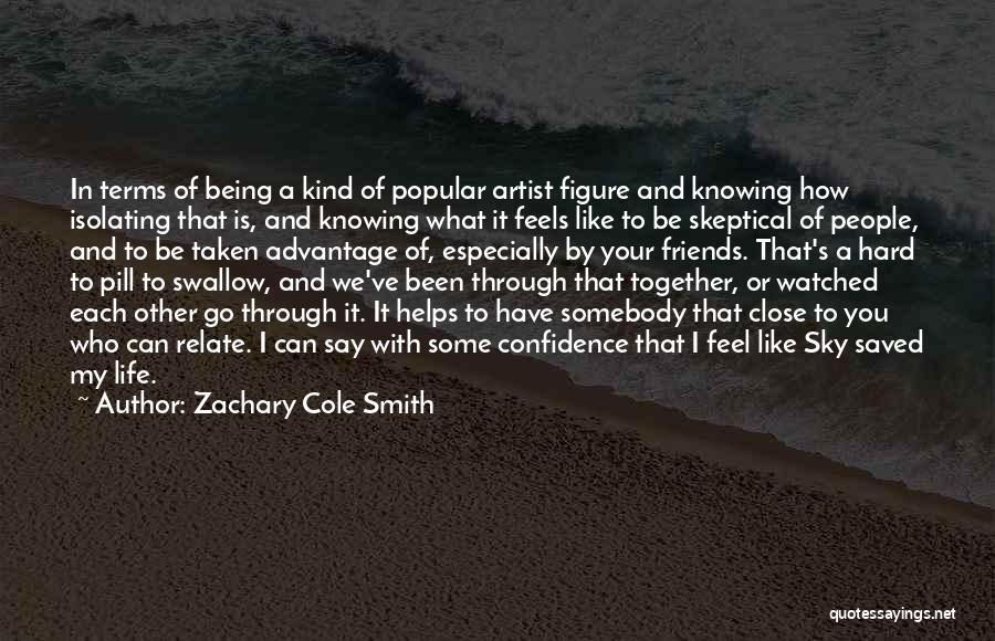Friends Advantage Quotes By Zachary Cole Smith