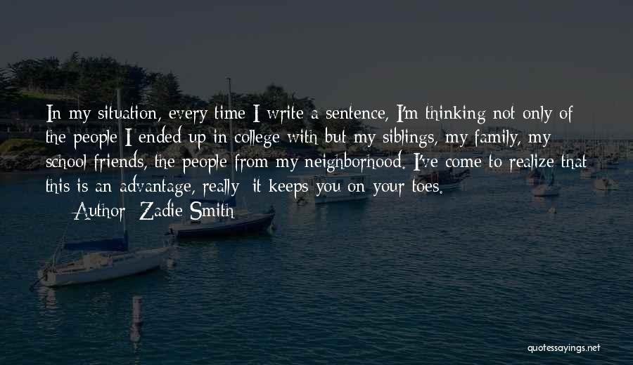 Friends Advantage Quotes By Zadie Smith