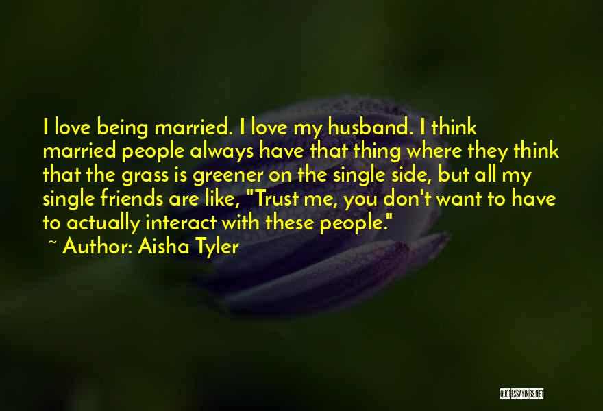 Friends Always Being By Your Side Quotes By Aisha Tyler