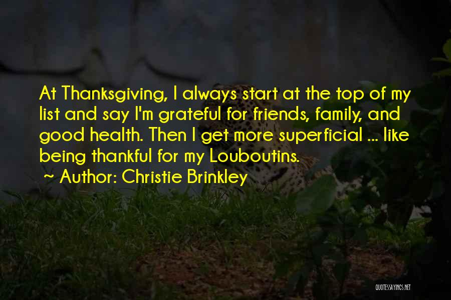 Friends And Family Being There Quotes By Christie Brinkley