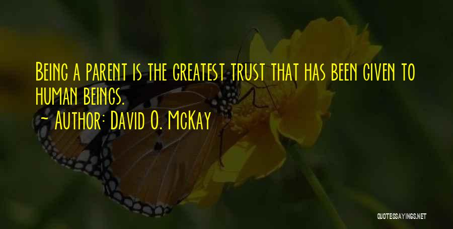 Friends And Family Being There Quotes By David O. McKay