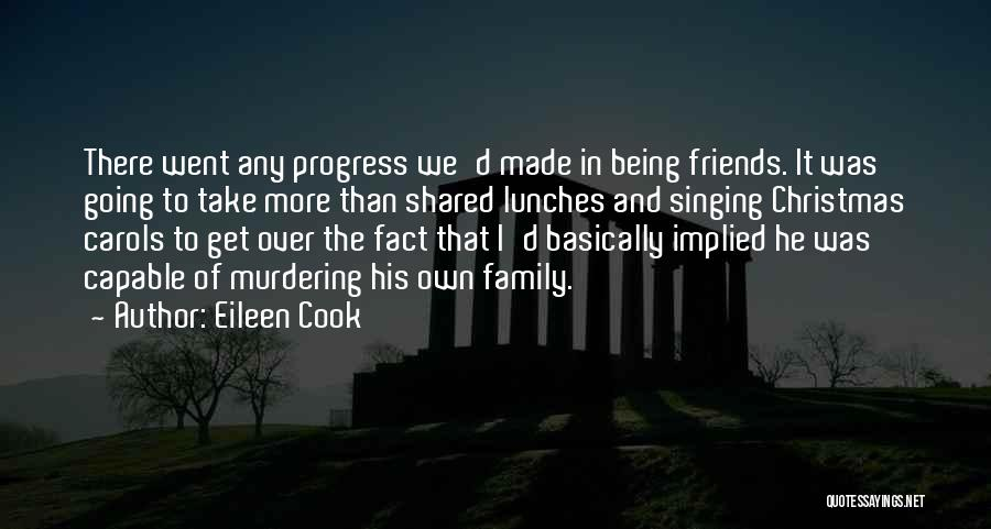 Friends And Family Being There Quotes By Eileen Cook