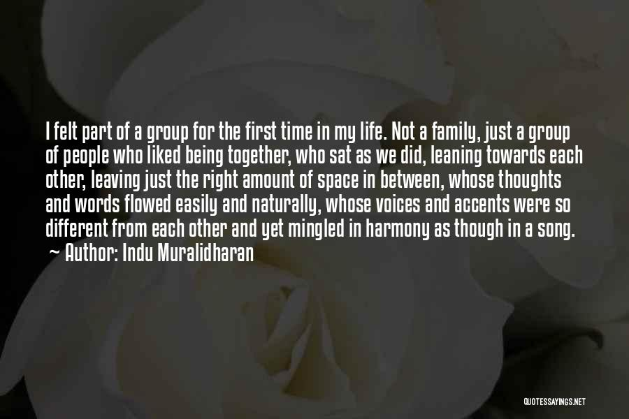 Friends And Family Being There Quotes By Indu Muralidharan