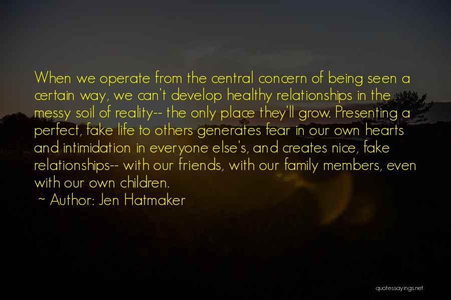 Friends And Family Being There Quotes By Jen Hatmaker