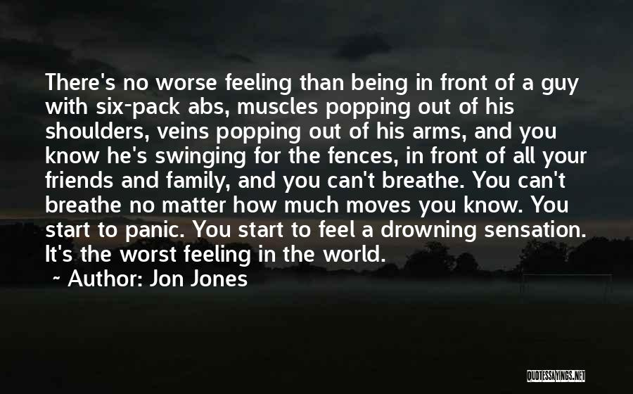 Friends And Family Being There Quotes By Jon Jones