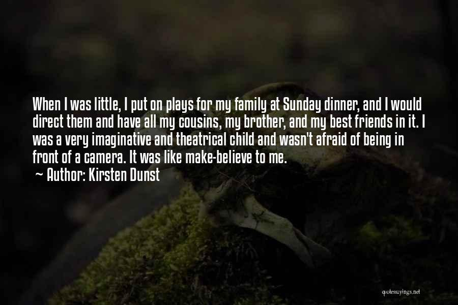 Friends And Family Being There Quotes By Kirsten Dunst