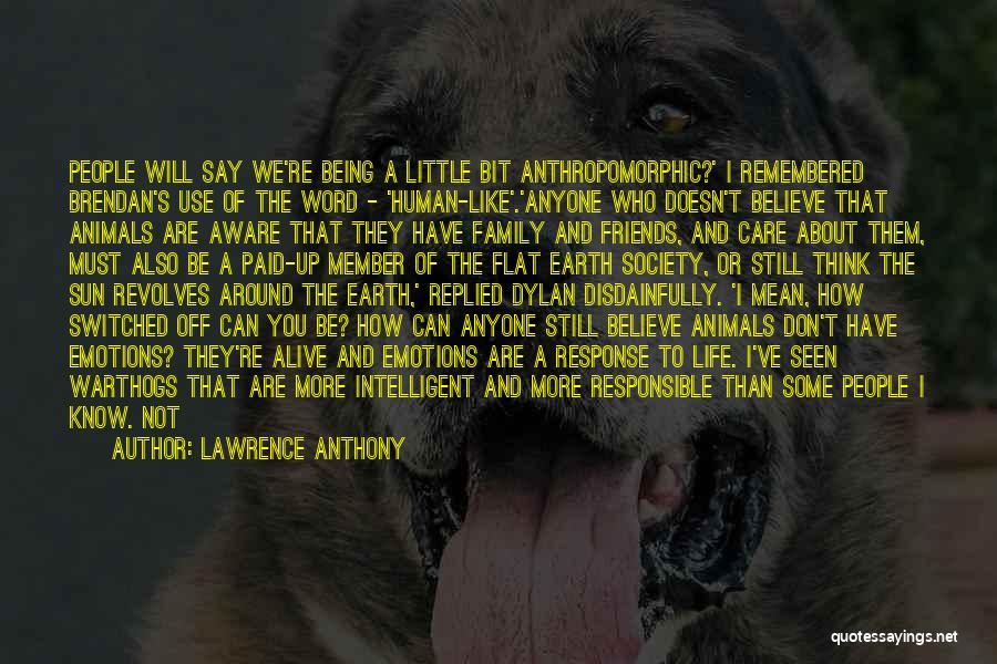 Friends And Family Being There Quotes By Lawrence Anthony
