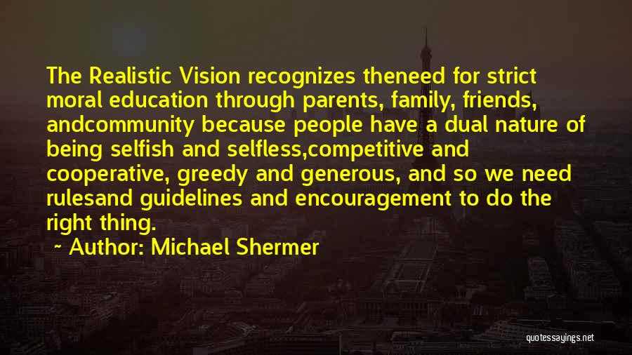 Friends And Family Being There Quotes By Michael Shermer