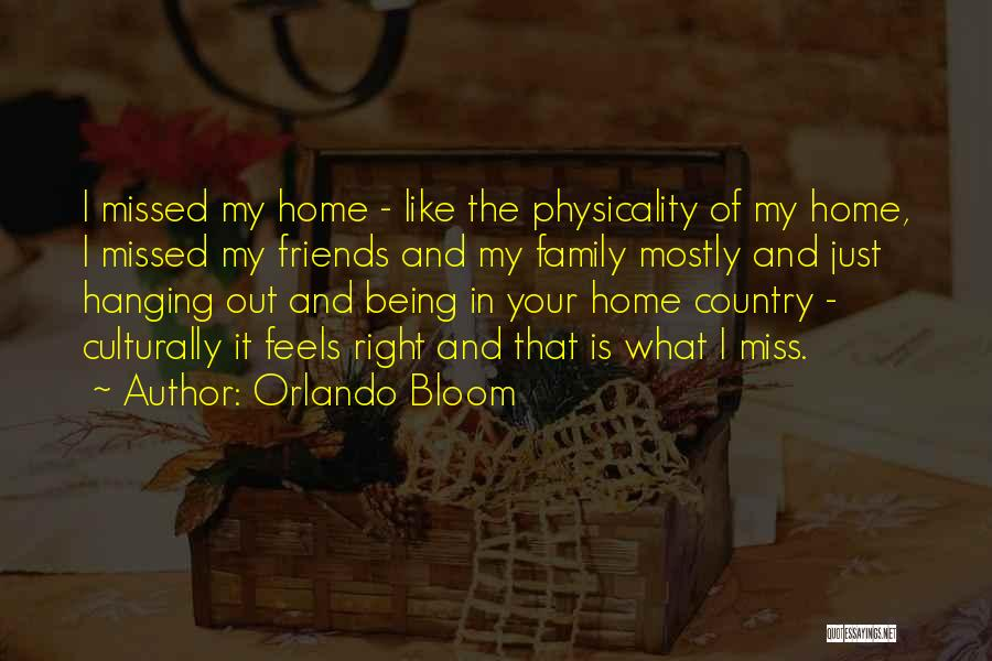 Friends And Family Being There Quotes By Orlando Bloom