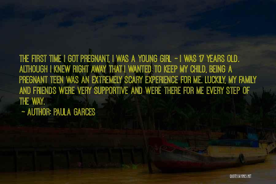 Friends And Family Being There Quotes By Paula Garces