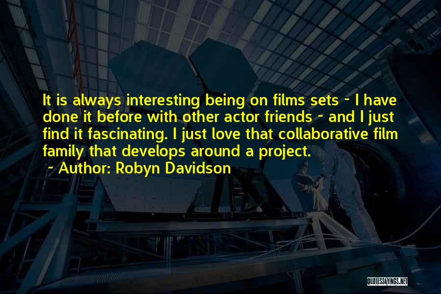 Friends And Family Being There Quotes By Robyn Davidson