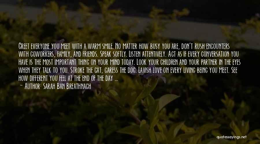 Friends And Family Being There Quotes By Sarah Ban Breathnach