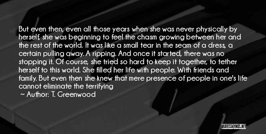 Friends And Family Being There Quotes By T. Greenwood