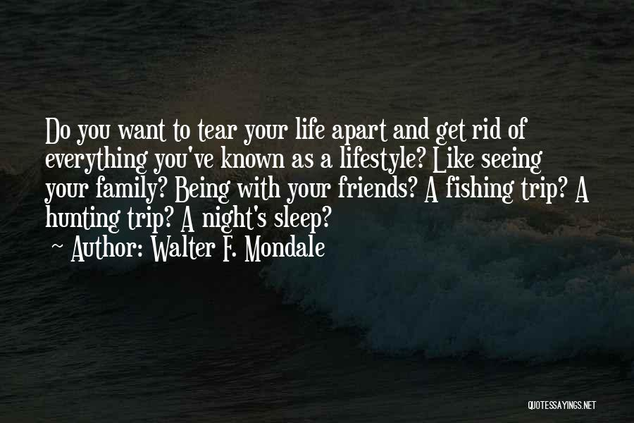 Friends And Family Being There Quotes By Walter F. Mondale