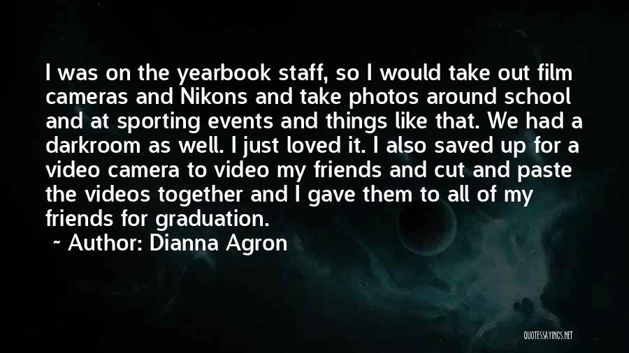 Friends And Graduation Quotes By Dianna Agron
