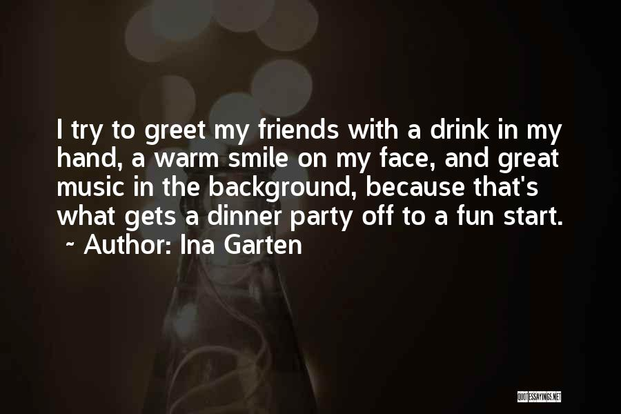 Friends And Having Fun Quotes By Ina Garten