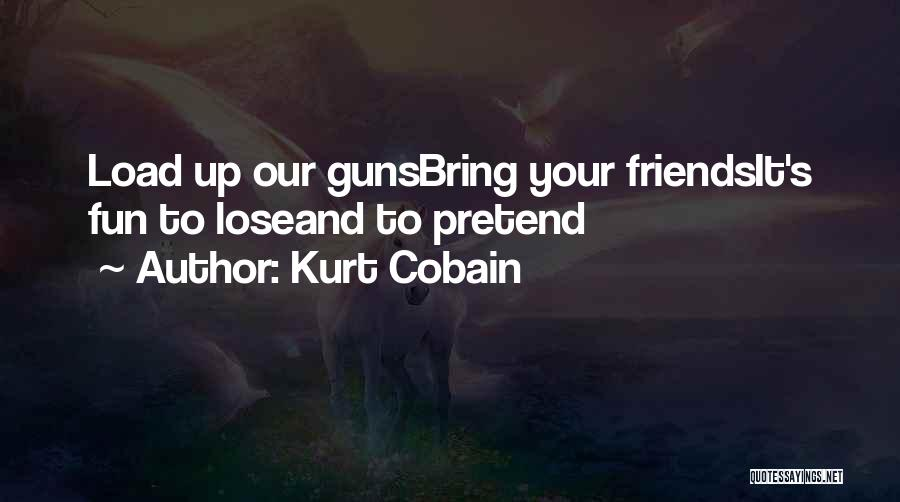 Friends And Having Fun Quotes By Kurt Cobain