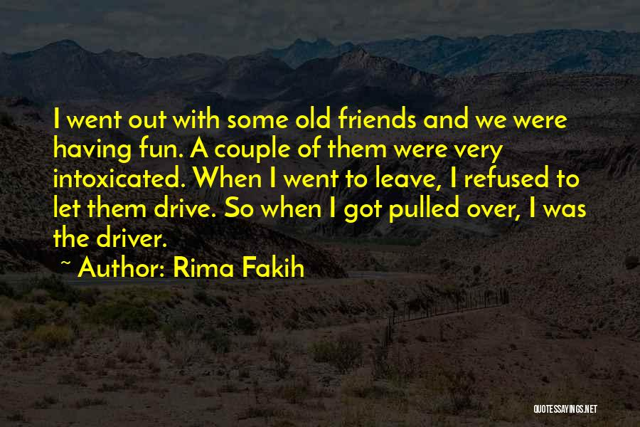 Friends And Having Fun Quotes By Rima Fakih