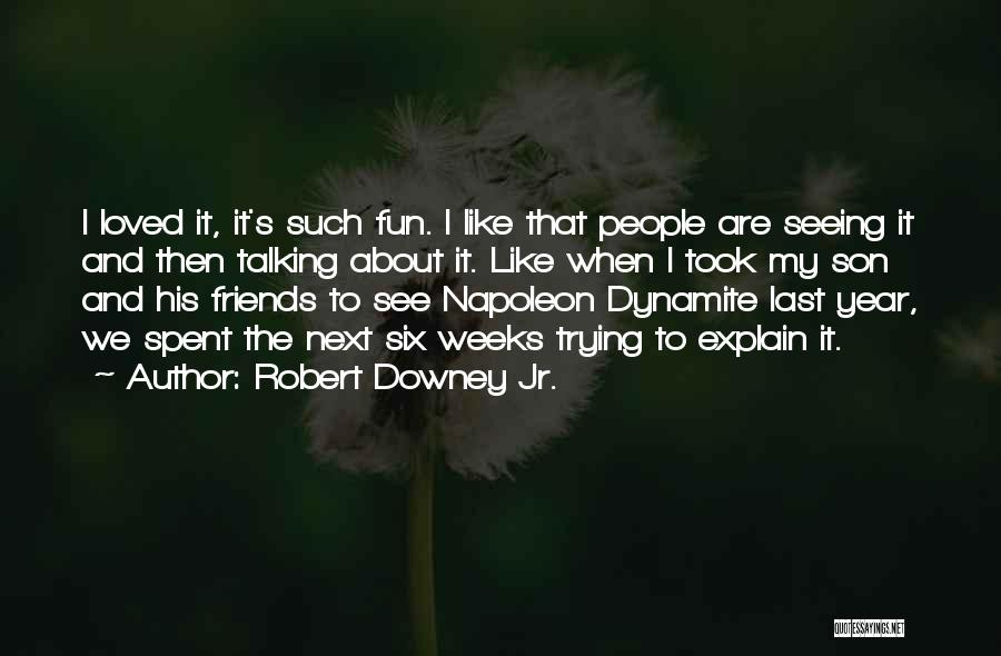 Friends And Having Fun Quotes By Robert Downey Jr.