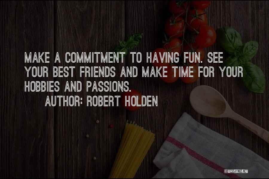 Friends And Having Fun Quotes By Robert Holden