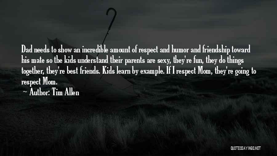 Friends And Having Fun Quotes By Tim Allen