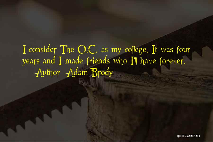 Friends Are Not Forever Quotes By Adam Brody