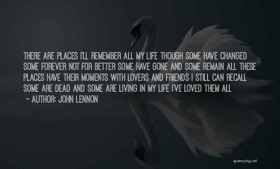 Friends Are Not Forever Quotes By John Lennon