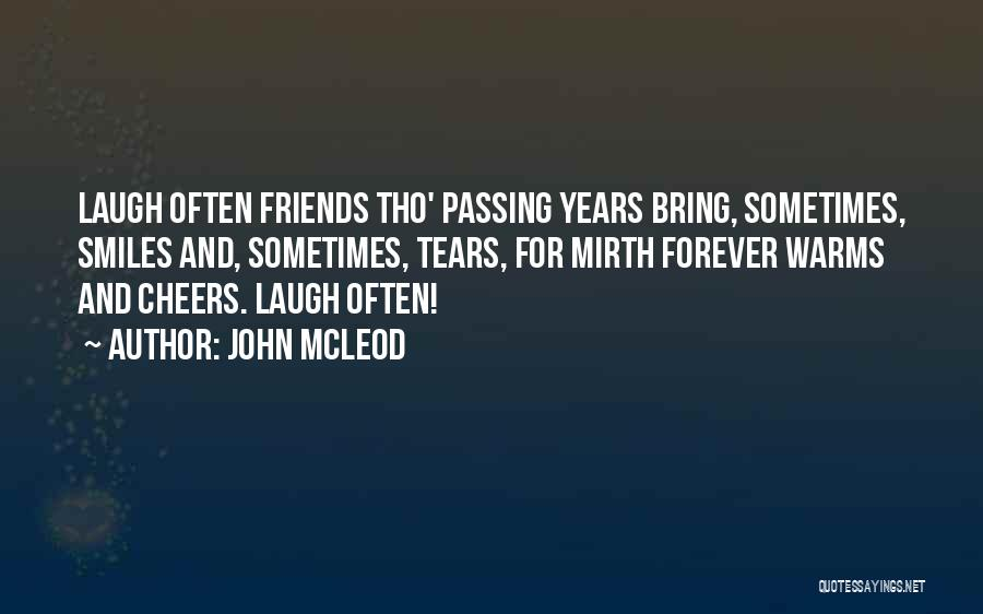 Friends Are Not Forever Quotes By John McLeod