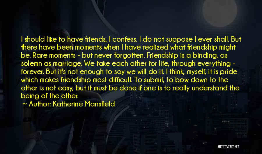 Friends Are Not Forever Quotes By Katherine Mansfield