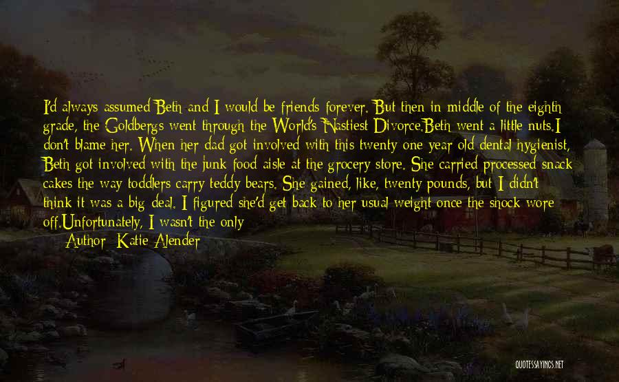 Friends Are Not Forever Quotes By Katie Alender