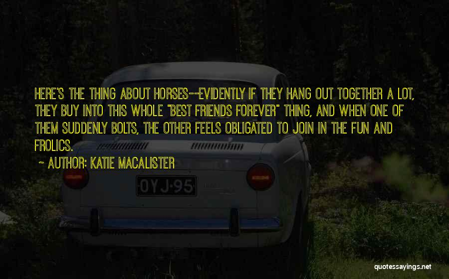 Friends Are Not Forever Quotes By Katie MacAlister