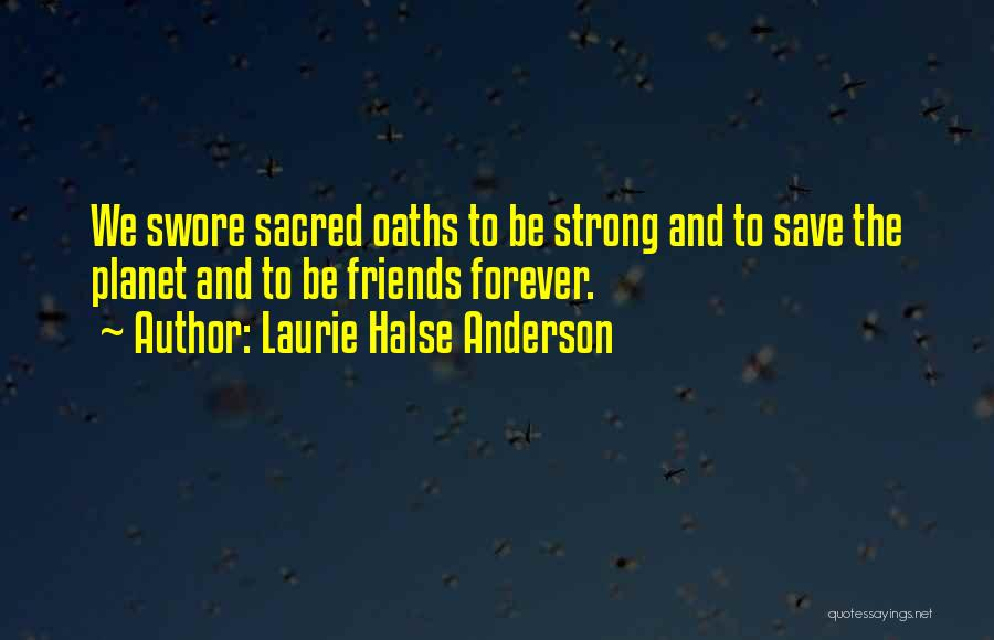 Friends Are Not Forever Quotes By Laurie Halse Anderson